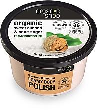 Perfumería y cosmética Exfoliante corporal con almendra dulce orgánica & caña de azúcar - Organic Shop Foamy Body Scrub Organic Sweet Almond & Sugar