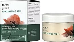 Perfumería y cosmética Crema reafirmante para contorno de ojos con amapola y manteca de karité - Tolpa Green Firming 40+ Anti-Wrinkle Eye And Eyelid Cream